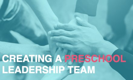 Creating a Preschool Leadership Team: Why is it Important?