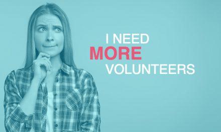 I Need More Volunteers!